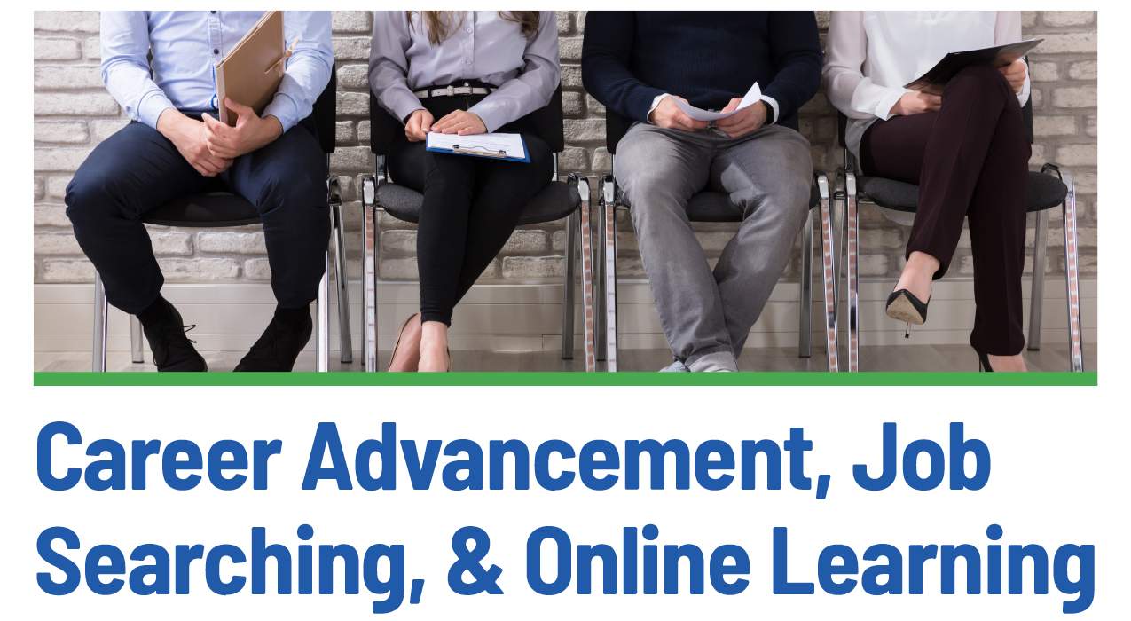 Career Advancement, Job Searching, and Online Learning